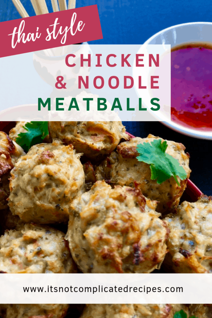 Thai Style Chicken and Noodle Meatballs | It's Not Complicated Recipes #chicken #noodles #chickenrecipes #glutenfree #meatballs #appetiser #canape #sweetchillisauce