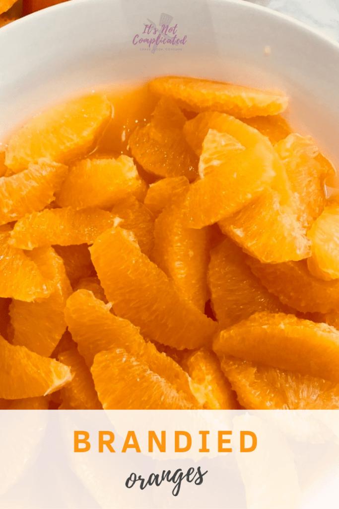 Brandied Oranges - It's Not Complicated Recipes #orangerecipes #easyrecipes #brandyrecipes #brandy #oranges #dessert