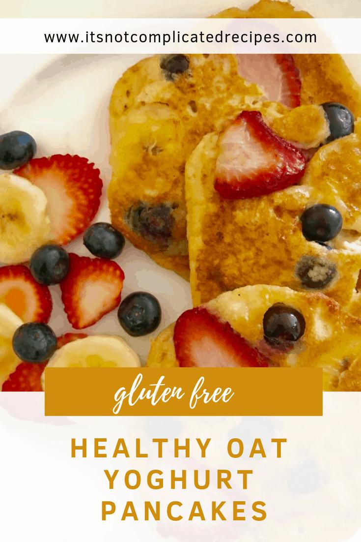 Gluten Free Healthy Oat Yoghurt Pancakes - It's Not Complicated Recipes #glutenfree #pancakes #oat #yoghurt #breakfast #breakfastideas