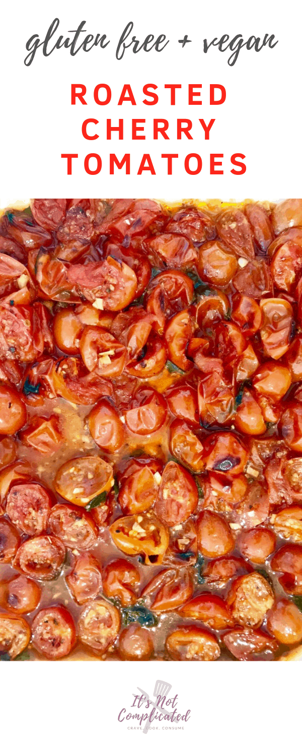 Gluten Free and Vegan Roasted Cherry Tomatoes - It's Not Complicated Recipes #vegan #glutenfree #vegetables #sides #tomatoes #roastedvegetables #easyrecipes