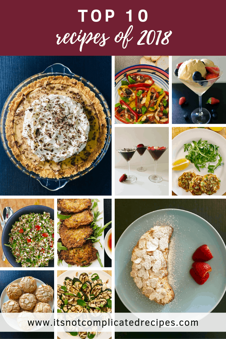 Top 10 Recipes of 2018 - It's Not Complicated Recipes #easyrecipes #top10recipes #top10 #2018 #vegan #vegetarian #glutenfree #peanutbutter #croissant #chocolate #cookies