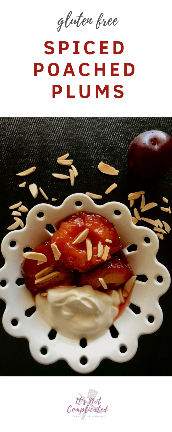 Gluten Free Spiced Poached Plums - It's Not Complicated Recipes #plums #dessert #spicedplums #easyrecipes #sweet #sweettreats #poached #glutenfree