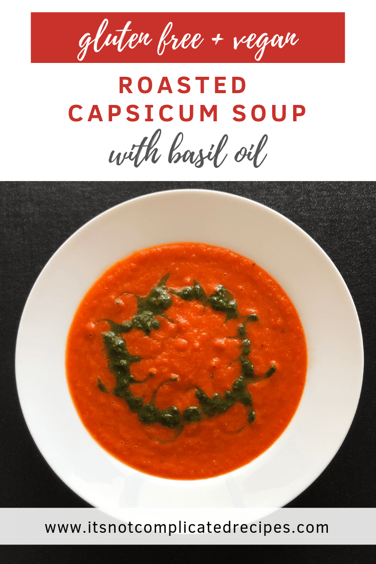 Gluten Free and Vegan Roasted Capsicum Soup - It's Not Complicated Recipes #soup #capsicum #basil #glutenfree #vegan #appetiser #starter #healthy #healthyrecipes