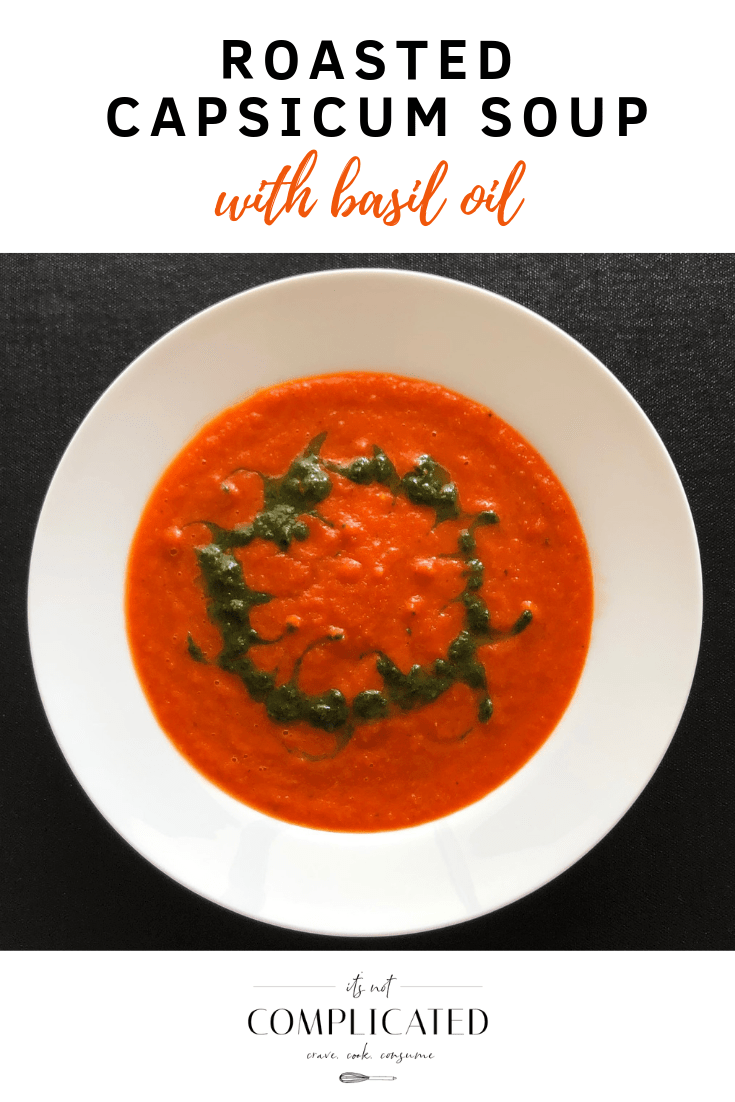 Roasted Capsicum Soup - It's Not Complicated Recipes #soup #capsicum #basil #glutenfree #vegan #appetiser #starter #healthy #healthyrecipes