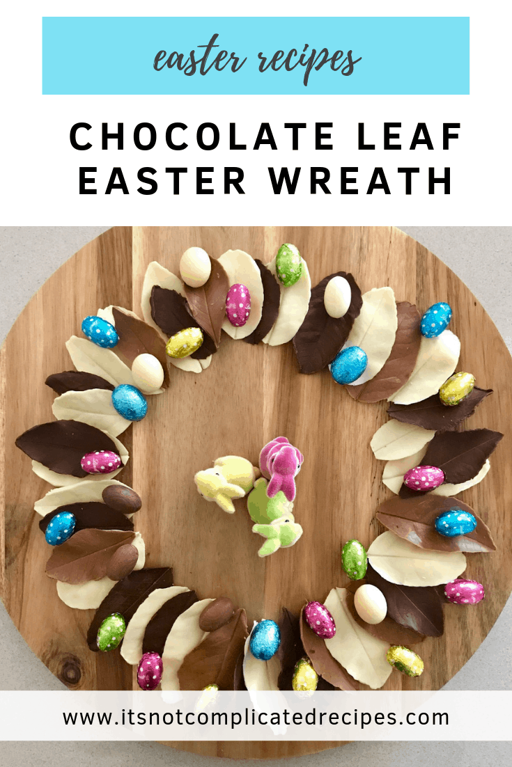 Chocolate Leaf Easter Wreath - It's Not Complicated Recipes #easter #easterrecipes #easterwithkids #kidseasterrecipes #eastertreats #dessert #partyfood