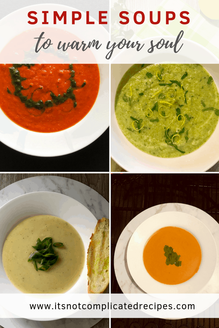 Simple Soups to Warm Your Soul - It's Not Complicated Recipes #soup #souprecipes #warmingsoups #appetisers #starters #easyrecipes #entertaining #dinnerpartyrecipes