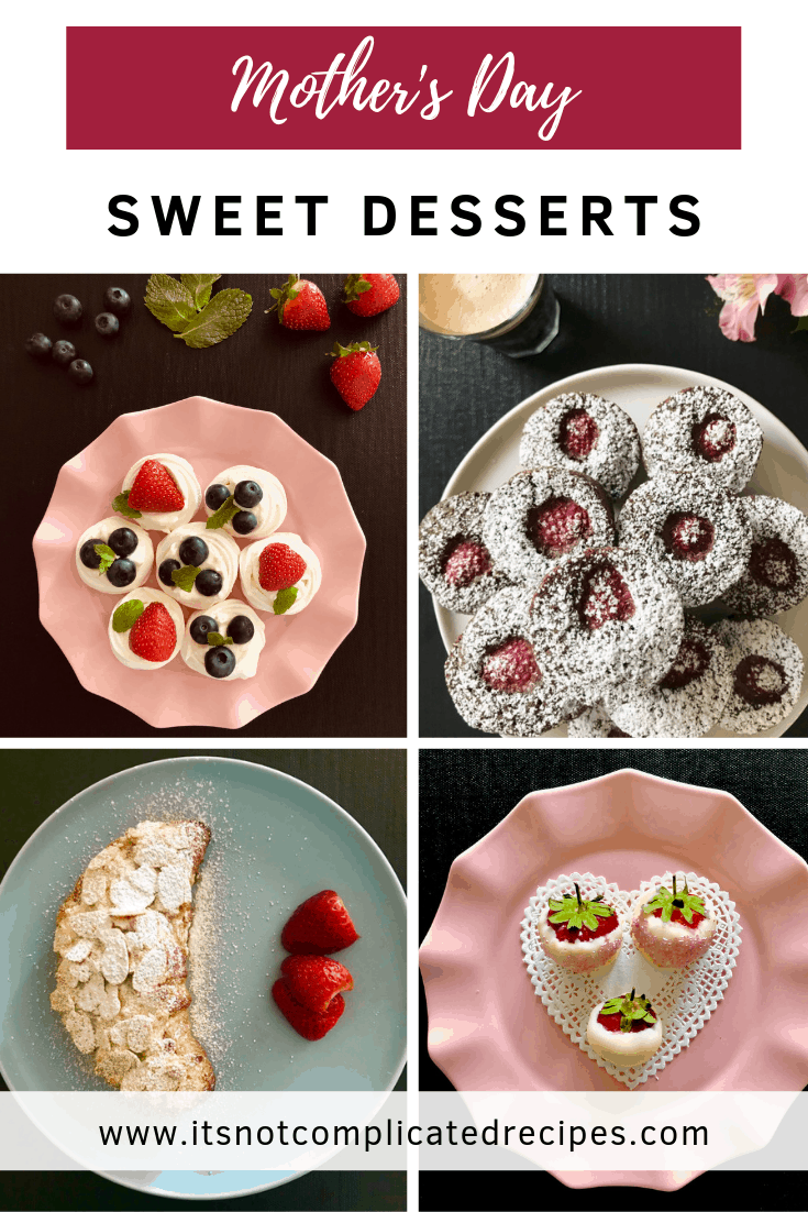 Sweet Desserts for Mother's Day - It's Not Complicated Recipes #sweet #sweetreats #mothersday #easyrecipes #sweetdesserts #desserts