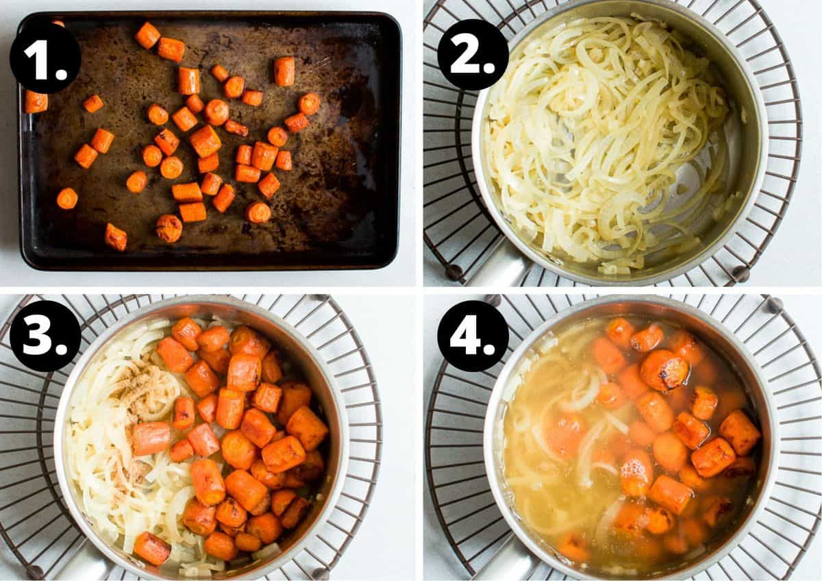 the four steps to prepare this recipe - roasting the carrot, sautéing the onions in a saucepan, adding in the roasted carrots and then the stock to cook the vegetables.